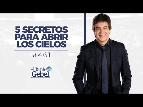 Dante Gebel #461 | 5 secretos para abrir los cielos