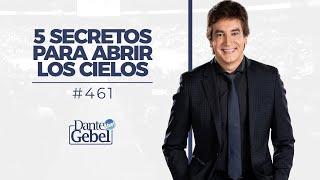 Dante Gebel 461  5 Secretos Para Abrir Los Cielos