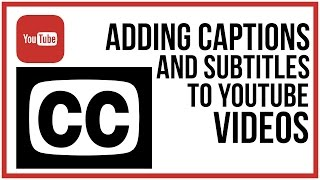 How To Add Closed Captions And Subtitles To Your YouTube Videos