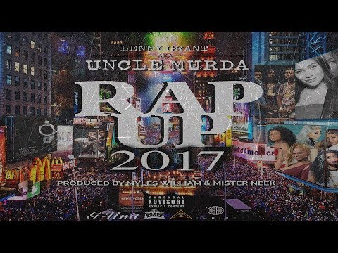 Lenny Grant aka Uncle Murda – Rap Up 2017 (2018 New CDQ) @UncleMurda