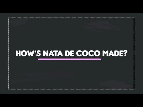 How is Nata De Coco produced?