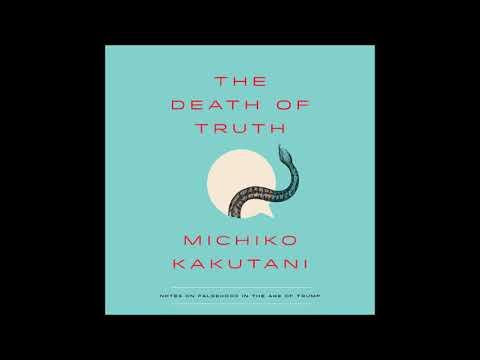 Michiko Kakutani - The Death of Truth Audiobook Excerpt
