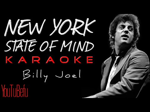NEW YORK STATE OF MIND (KARAOKE)