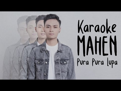 Mahen   Pura Pura Lupa Karaoke Version