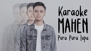 Download lagu Mahen - Pura Pura Lupa (Karaoke Version)