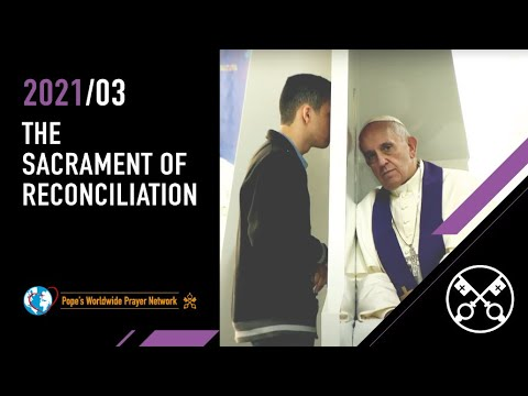 Sacrament of Reconciliation – The Pope Video 3 – March 2021