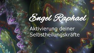 Raphael, #Aktivierung deiner #Selbstheilungskräfte. Die feinen Verb...
