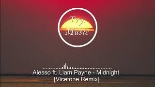 Alesso ft. Liam Payne - Midnight [Vicetone Remix] [1Hour]