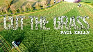 Cut The Grass - Paul Kelly