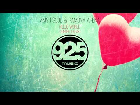 Anish Sood & Ramona Arena - Hello World (Summer Dub Mix)