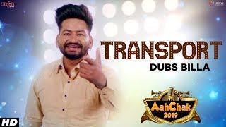 Transport Dubs Billa | Aah Chak 2019 | Punjabi Songs 2019 | Punjabi Bhangra Songs