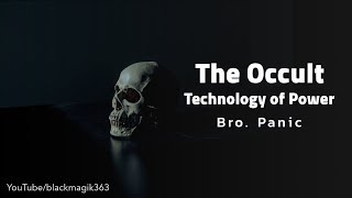 Bro. Panic- The Occult Technology of Power