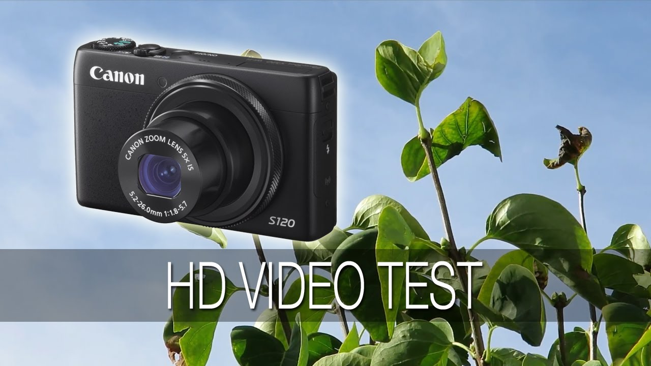 Canon Powershot S120 1080p Hd Video Test Youtube