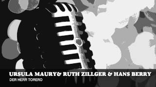 Ursula Maury  & Ruth Zillger & Hans Berry - Der Herr Torero