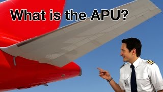 "What is a APU? Explained by ""CAPTAIN"" Joe"