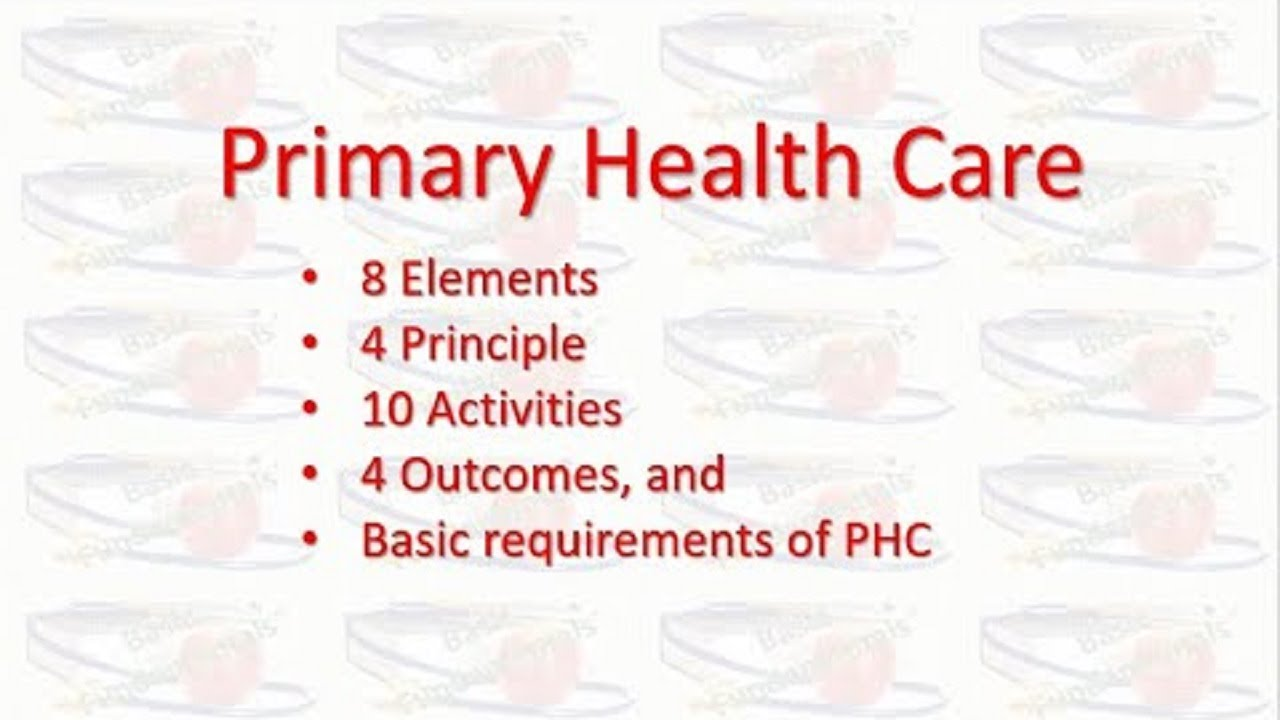 Download Primary health care - Elements, principles, activities, outcome & requirements of PHC | Fundamentals