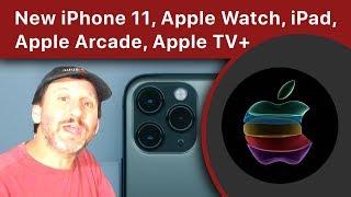 New iPhone 11, Apple Watch, iPad, Apple Arcade, Apple TV+