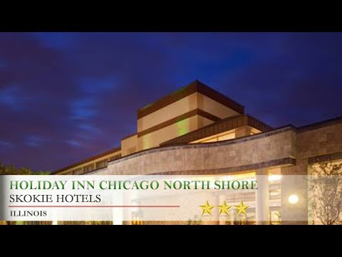 Holiday Inn Chicago North Shore - Skokie Hotels, Illinois
