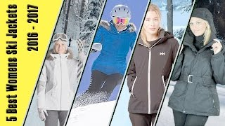 5 Best Womens Ski Jackets 2016 - 2017| Best Womens Winter Jackets Reviews
