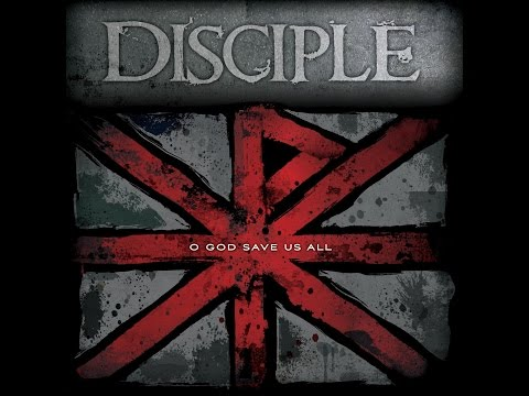 Disciple - O God Save us All_Full Album