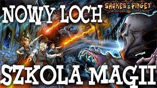 SZKOŁA MAGII! NOWY LOCH! -  SHAKES AND FIDGET #14