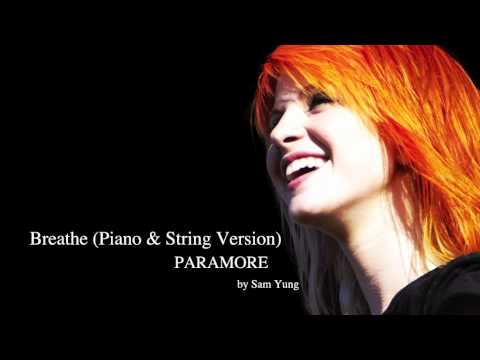 Breathe (Piano & String Version) - Paramore - by Sam Yung