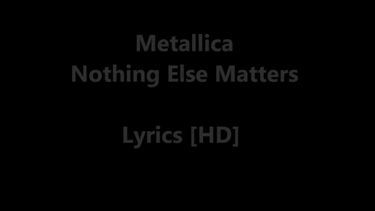 metallica nothing else matters lyrics hd youtube