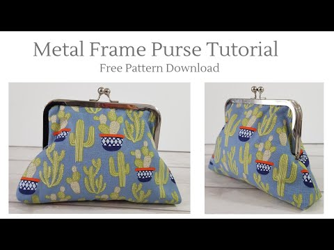 Purse with Metal Frame Tutorial - Free Pattern