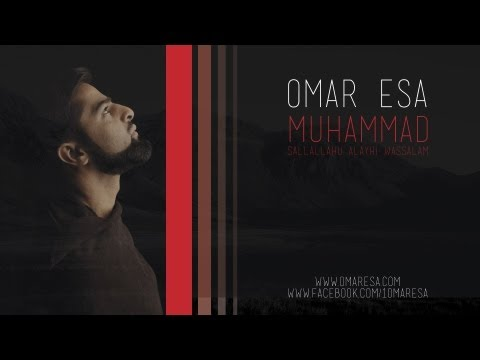 Muhammad (Peace Be Upon Him) - Official Nasheed Video by Omar Esa