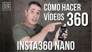 Cómo hacer videos 360 con Insta360 Nano y tu iPhone