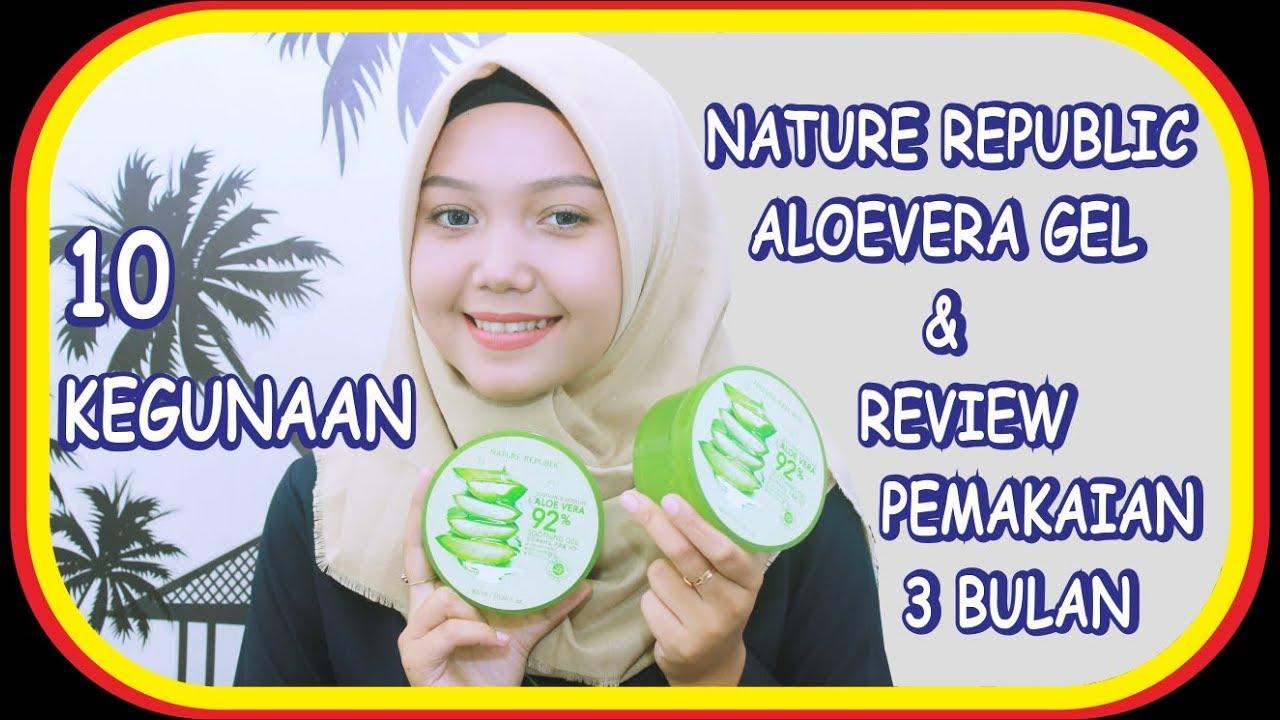 10 Kegunaan nature republic aloe vera gel dan review pemakaian selama 3  bulan  f1acf1c3e3