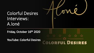 Colorful Desires Interviews: A.loné