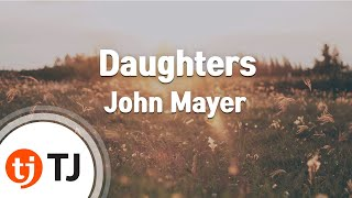 [TJ노래방] Daughters - John Mayer ( - ) / TJ Karaoke
