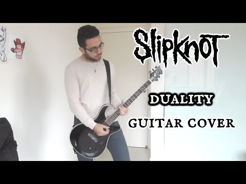 Slipknot - Duality (Guitar Cover - Studio Quality)