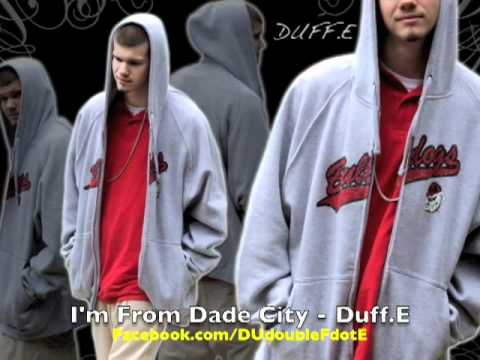 Duff.E - Im From Dade City