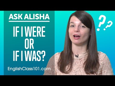 if-i-were-or-if-i-was?-conditional-sentences---english-grammar