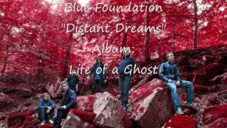 Blue Foundation - Distant Dreams