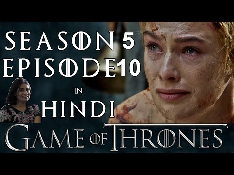 Game Of Thrones Season 5 Episode 10 Explained In Hindi