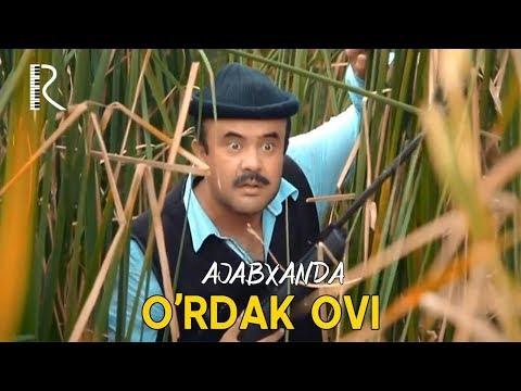Ajabxanda - O'rdak Ovi | Ажабханда - Урдак ови