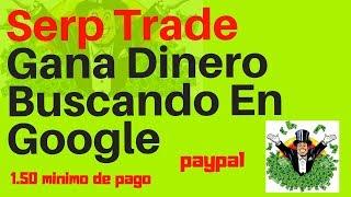Serp Trade Gana Dinero Buscando En Google 2018