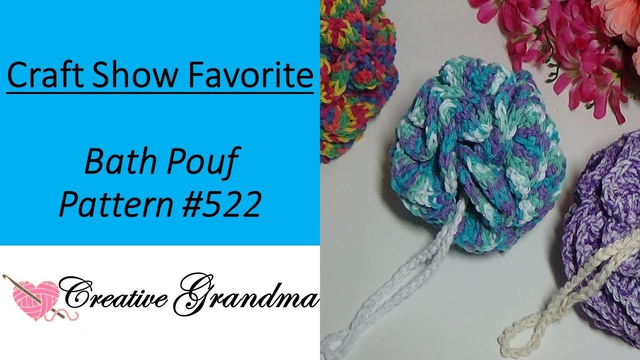 Bath Pouf Scrubby Ball Pattern 522 Crochet Tutorial Craft Show