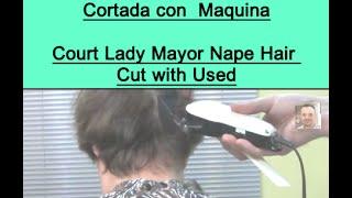 Corte Señora Mayor  Nuca Cortada con  Maquina