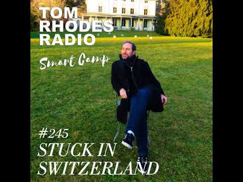 Tom Rhodes Radio Smart Camp #245 Stuck in Switzerland