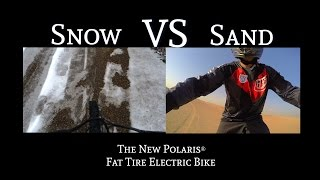 Snow VS Sand, Fat tire POLARIS® Electric Bikes