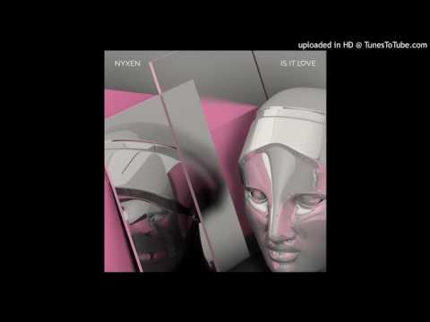 Nyxen - Is It Love