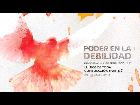 El Dios de toda consolación (Parte 2) - Pastor Miguel Núñez