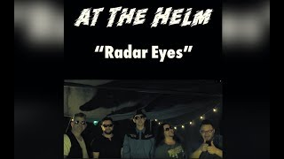 Radar Eyes - live recording - [OFFICIAL VIDEO] At The Helm