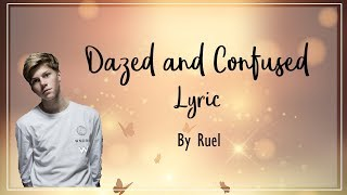 Dazed and Confused - Ruel [Lyrics]