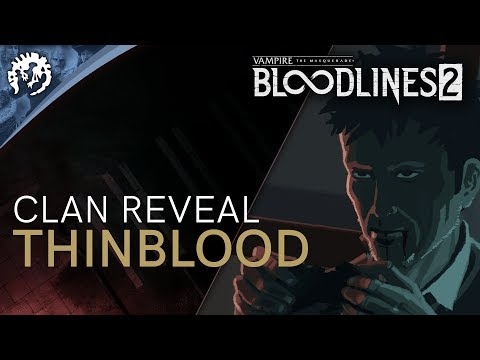 Clan Introduction - Thinbloods - Vampire: The Masquerade - Bloodlines 2
