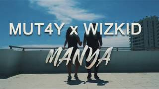 Download MUT4Y FT WIZKID - MANYA (DANCE ) MP3 song and Music Video